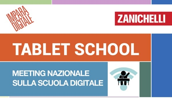 Tablet school (2 dicembre 2017): meeting nazionale scuola digitale